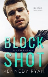 Six Smexy Reasons to Read Block Shot by Kennedy Ryan