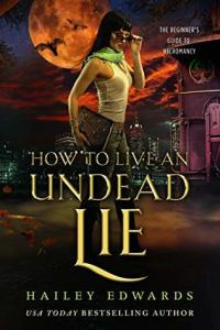 Review: How to Live an Undead Lie by Hailey Edwards
