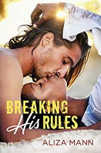 Release Day Excerpt: Breaking His Rules by Aliza Mann
