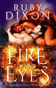 Wistful/Wanton Wednesday: Fire in Her Eyes by Ruby Dixon