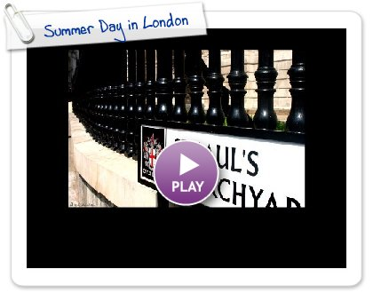 Click to play this Smilebox slideshow: Summer Day in London