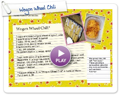 Click to play this Smilebox recipe: Wagon Wheel Chili