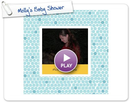 Click to play this Smilebox photobook: Molly's Baby Shower