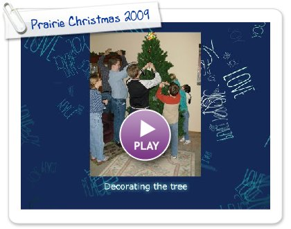 Click to play this Smilebox greeting: Prairie Christmas 2009