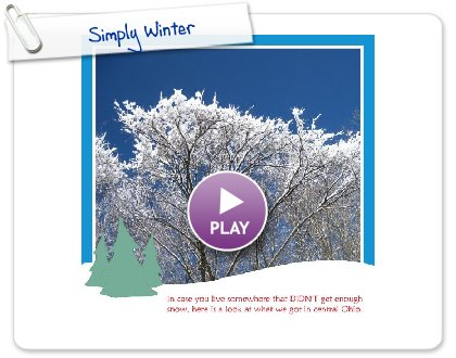 Click to play this Smilebox photobook: Simply Winter
