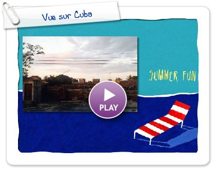 Click to play this Smilebox slideshow: Vue sur Cuba