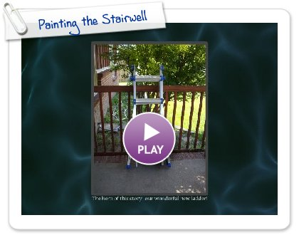 Click to play Painting the Stairwell