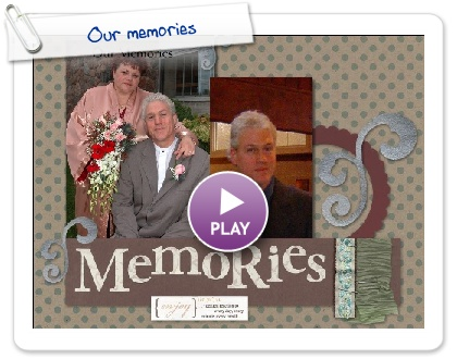 Click to play Our memories