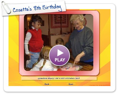 Click to play Cosette's 8th Birthday