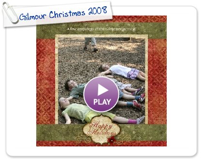 Click to play Gilmour Christmas 2008