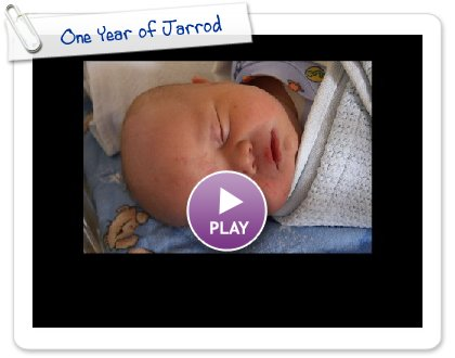 Click to play this Smilebox slideshow: One Year of Jarrod