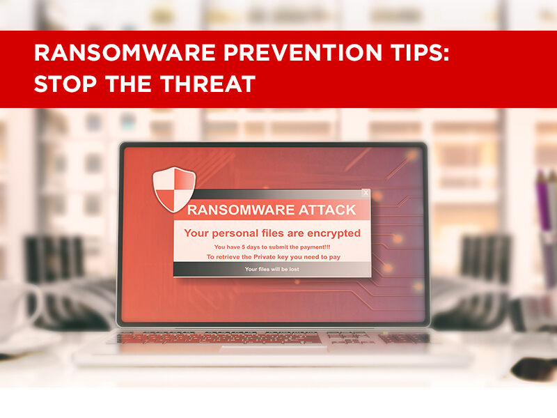 Ransomware Prevention Tips: Stop The Threat