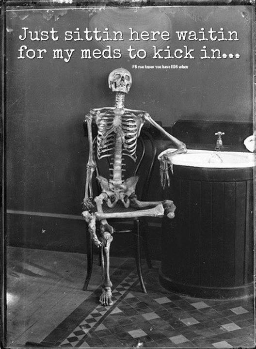 Skeleton waiting for meds to work