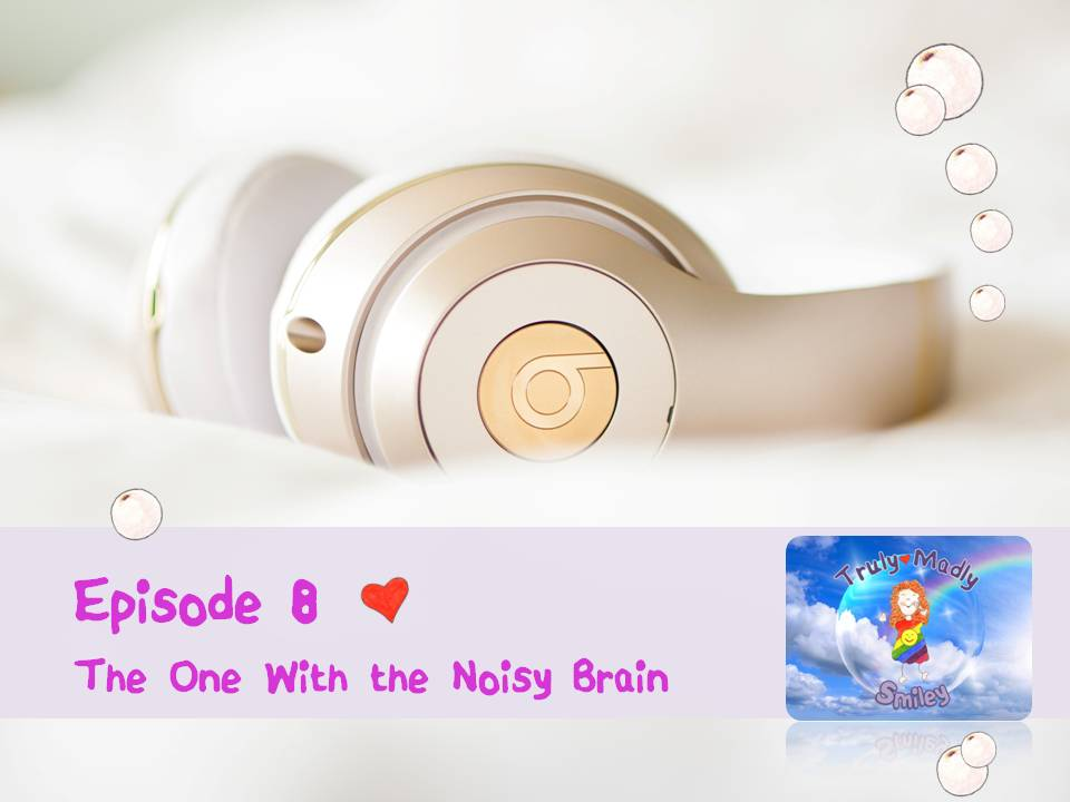 Episode 8 – The One With the Noisy Brain