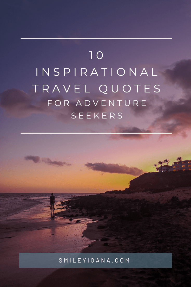 smileyioana.com | 10 Inspirational Travel Quotes For Adventure Seekers