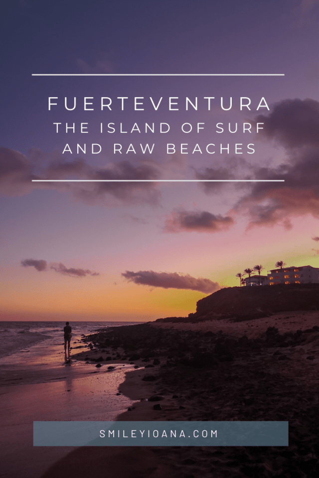 smileyioana.com | Fuerteventura, the island of surf and raw beaches