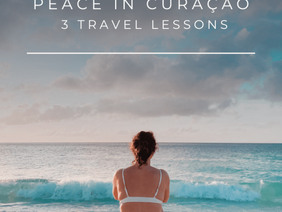 How to find inner peace in Curaçao | 3 Travel Lessons