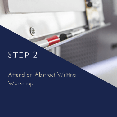 Step 2: Attend an Abstract Writing Workshop
