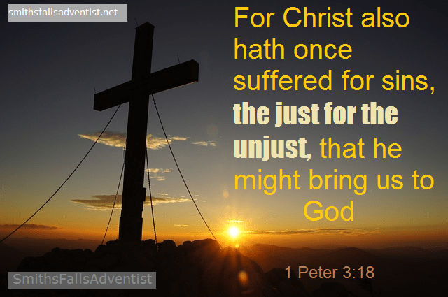 For Christ also hath once suffered for sins, the just for the unjust, that he might bring us to God