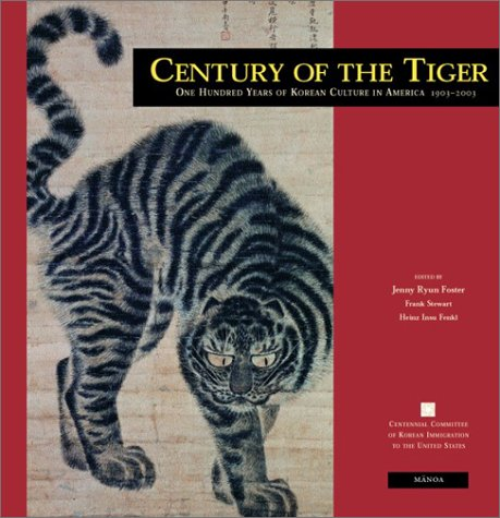 Century of the Tiger: One Hundred Years of Korean Culture in