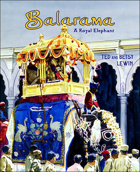 Balarama A Royal Elephant By Ted And Betsy Lewin Bookdragon ✓ free for commercial use ✓ high quality images. a royal elephant by ted and betsy lewin