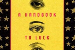 A Handbook to Luck by Cristina García