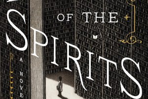 The Labyrinth of the Spirits [The Cemetery of Forgotten Books finale] by Carlos Ruiz Zafón, translated by Lucia Graves [in Booklist]