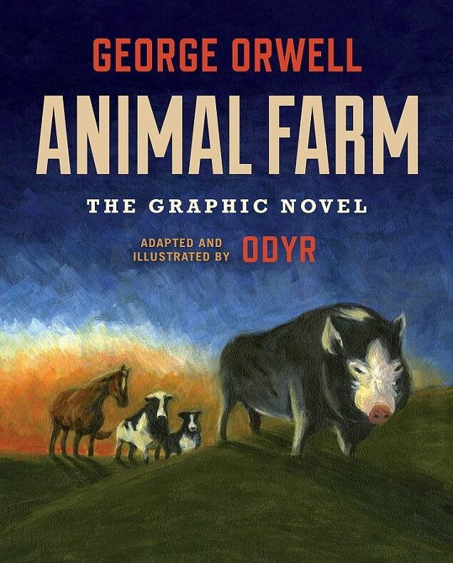 Animal Farm The Graphic Novel By George Orwell Adapted And Illustrated By Odyr In Booklist Bookdragon