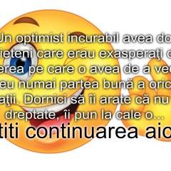 Bancul zilei :) Optimistul incurabil…