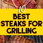 10 best steaks for grilling