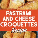 collage of pastrami and cheese croquettes with recipe title