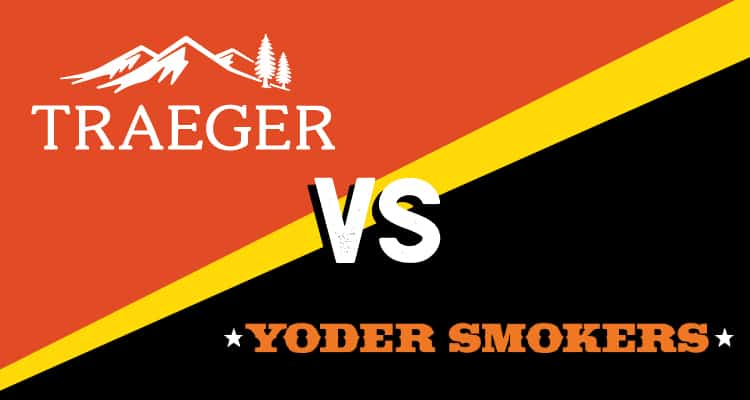 Yoder VS Traeger - Which Pellet Grill Should You Buy