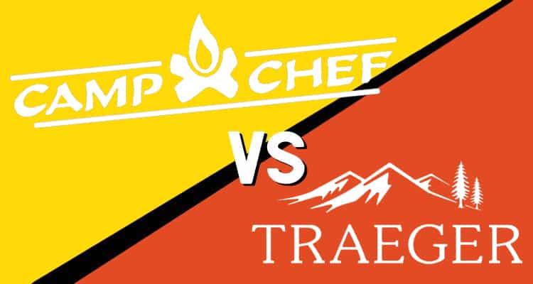 Camp Chef vs Traeger