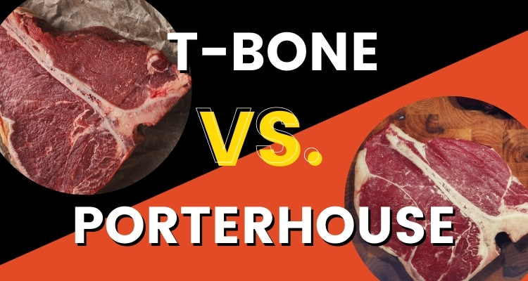 T Bone VS Porterhouse Steak