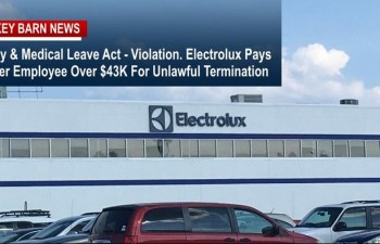 U.S. Dept. of Labor: Electrolux In Violation of FMLA, Pays Former Employee $43K