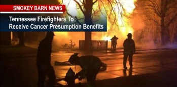 Tennessee Firefighters To Receive Cancer Presumption Benefits