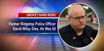 Former Ridgetop Police Officer David Wiley Dies, He Was 65