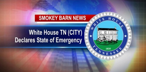 White House TN (CITY) Declares State of Emergency