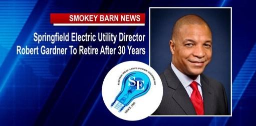 Springfield Electric Utility Director Robert Gardner Retiring After 30 Years
