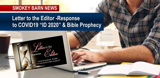 """Letter to the Editor - Response to COVID19 """"ID 2020"""" & Bible Prophecy"""