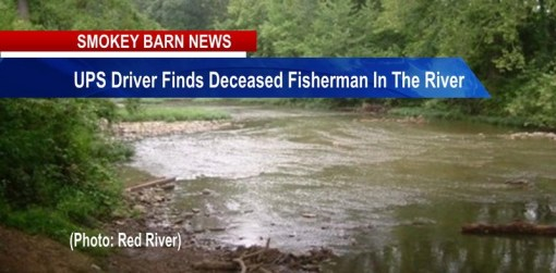 UPS Driver Finds Deceased Fisherman In The Red River
