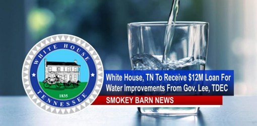 White House, TN To Receive $12M Gov. Loan For Water Improvements