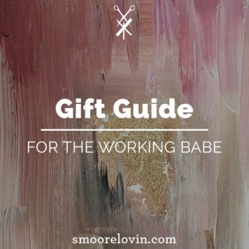 Gift Guide   10 Gifts for the Working Babe