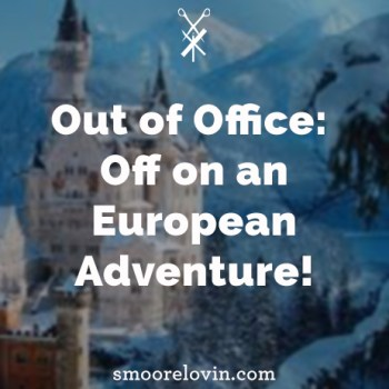 Out of Office   Off on an European Adventure!