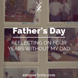Father's Day | Reflecting on Four Years Without Dad