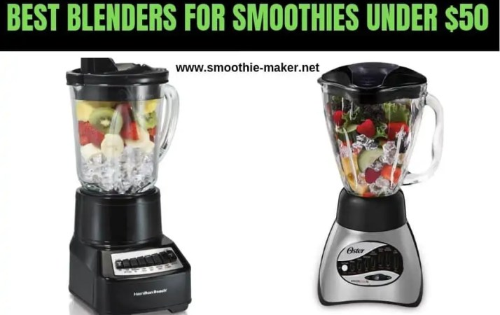 Best Blenders for smoothies under $50