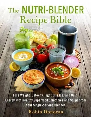 Nutri-Blender Recipe Bible – Robin Donovan