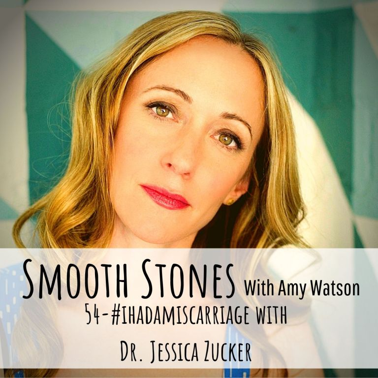 54- #ihadamiscarriage with Dr. Jessica Zucker