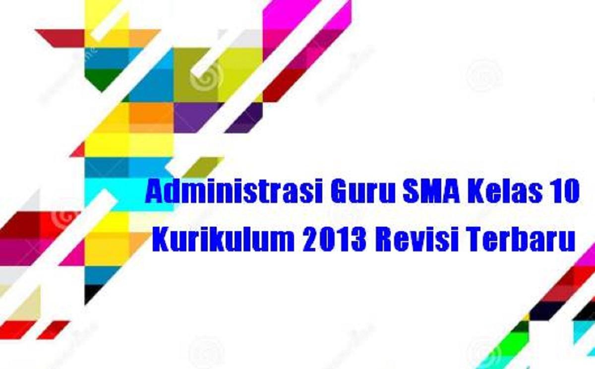Administrasi Guru SMA Kelas 10 Kurikulum 2013 Revisi Terbaru