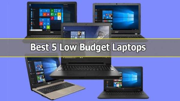Best 5 Low Budget Laptops